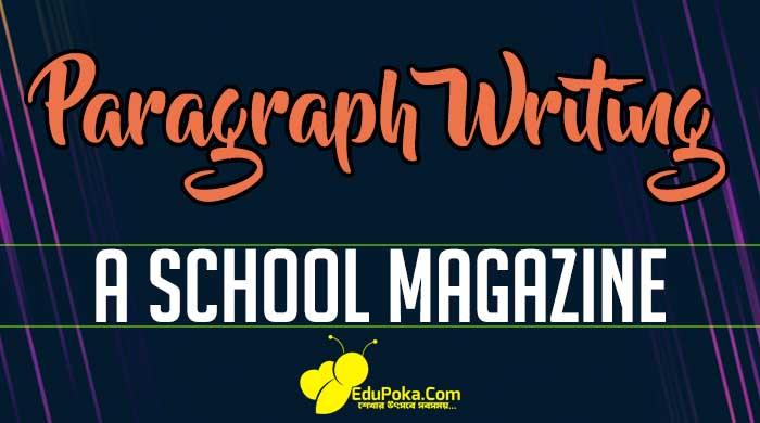 A School Magazine Paragraph Writing