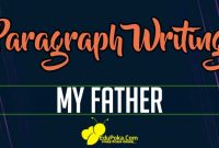 My Father Paragraph Writing