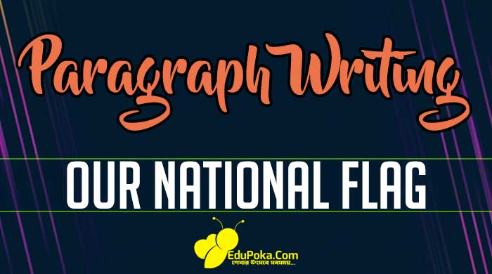 Our National Flag Paragraph Writing